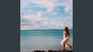 Gray Robinson Million Miles