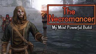 The Necromancer - My Most Powerful Skyrim Build