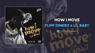 Flipp Dinero & Lil Baby   How I Move (AUDIO)