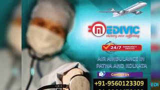 Now Get High Demanded Air Ambulance in Patna by Medivic