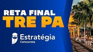 Curso Reta Final TRE PA: Direito Eleitoral