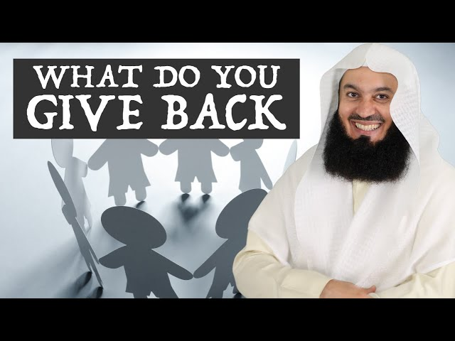 What do you give back? - Mufti Menk