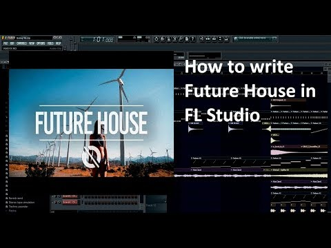 How To Write Future House/Progressive House In FL Studio Mp3