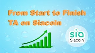 From Start to Fnish TA on Siacoin