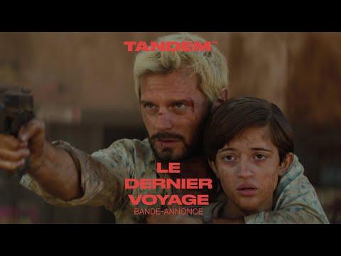 Le Dernier Voyage - Bande-annonce © Tandem