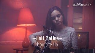 Loli Molina - Hombre No (Acoustic)