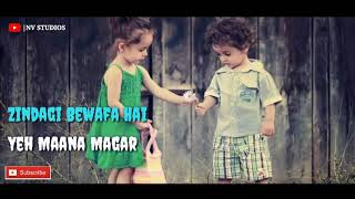 Zindagi Bewafa Hai Ye Mana Magar Whatsapp Lyrics Status 30 Second