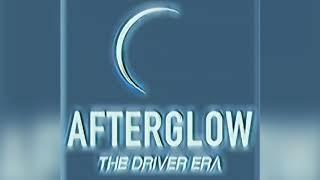 afterglow lyrics the driver era