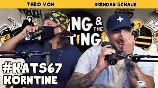 Korntine | King and the Sting w/ Theo Von & Brendan Schaub #67