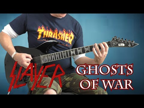 Slayer - Ghosts Of War - Guitar Cover