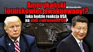 Amerykański lotniskowiec ewakuowany!? Jaka będzie reakcja USA na atak #wirusemKPCH?