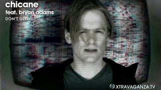 "Chicane feat. Bryan Adams ""Don't Give Up"" (Original  and Official Video )"