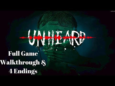 Unheard - Full Gameplay Walkthrough & 4 Endings