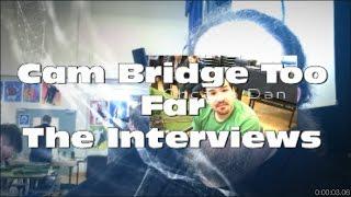 Cam Bridge Too Far 2017 The Interviews