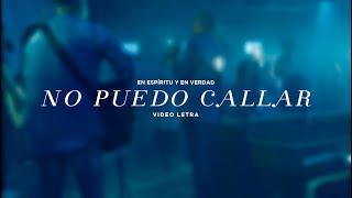 No Puedo Callar 'en espíritu y en verdad'  (Video Letra Oficial)