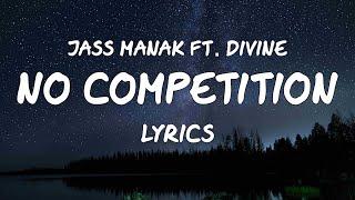 No Competition (Lyrics) - Jass Manak FT. Divine | No Competition Album