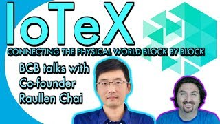 IoTeX co-founder Raulllen Chai chats with BlockchainBrad about his Privacy-Centric Blockchain.