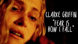 Clarke Griffin - Fear Is How I Fall (Spoilers 2x08)
