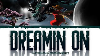 One Piece Opening 23 - Dreamin' On ''By Da-Ice''[Color Coded Lyrics Kan/Rom/Eng/]