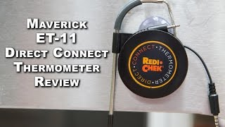Maverick ET-11 Direct Connect Thermometer Review