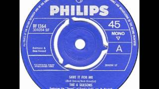 """4 Seasons – """"Save It For Me"""" (UK Philips) 1964"""