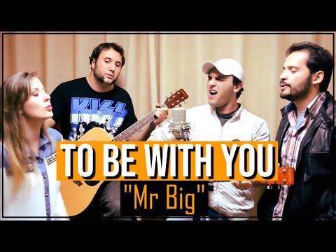 To be with you (Mr. Big) - Dani Bastos, Leonardo Vilhena, Eduardo Maran e Guilherme Dini