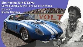 Talk & Drive | Episode 2: Shelby Daytona