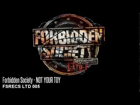Forbidden Society - NOT YOUR TOY [ FSRECS LTD 005 ]