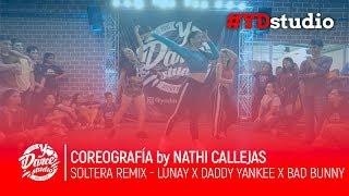 Soltera Remix - Lunay X Daddy Yankee X Bad Bunny | Nathi Callejas