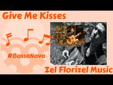 Zel Florizel - Give Me Kisses