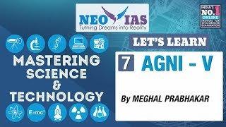 7. AGNI - V   LET'S LEARN   MASTERING SCIENCE & TECHNOLOGY   FOCUS PRELIMS 2019   NEO IAS