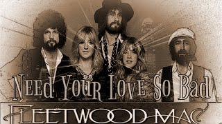 Fleetwood Mac - Need Your Love So Bad (SR)