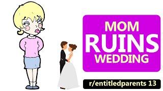 r/EntitledParents   Mom RUINS Wedding