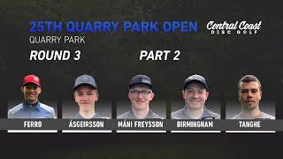 25th Quarry Park Open - Round 3 - Part 2 - Ferro, Asgeirsson, Mani Freysson, Birmingham,Tanghe