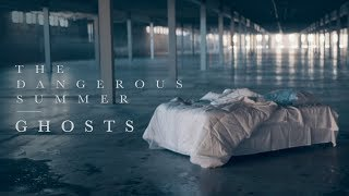 The Dangerous Summer - Ghosts (Official Music Video)