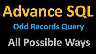 SQL Odd records from table all possible ways  : 5 ways : Interview Question