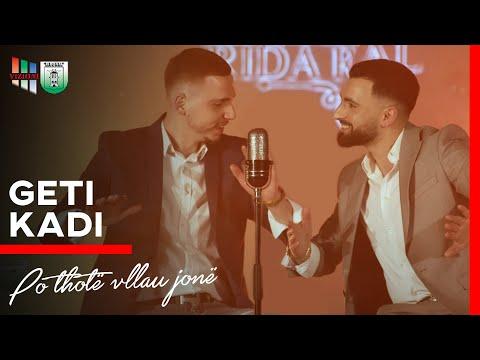 Geti & Kadi - Po thotë vllau jonë (Cover Daim Lala & Machiato Band)