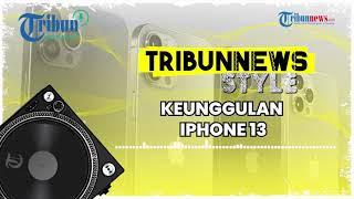 Keunggulan iPhone 13 yang Baru Dirilis