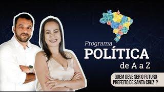 QUEM DEVE SER O FUTURO PREFEITO DE SANTA CRUZ?