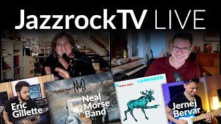 JazzrockTV LIVE – Prog, Rock, Fusion und mehr (NEAL MORSE BAND, ERIC GILLETTE, JERNEJ BERVAR)