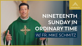 Nineteenth Sunday in Ordinary Time — Mass with Fr. Mike Schmitz