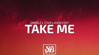 Drbblz x Tovr x Kanevsky ft. JACQ - Take Me