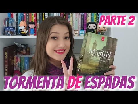 LENDO AS CRÃNICAS DE GELO E FOGO - A TORMENTA DE ESPADAS parte 2 | Patricia Lima