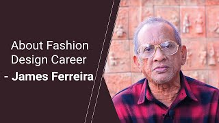 James Ferreira talks about Fashion Design Career at ARCH College