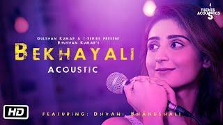 Bekhayali Acoustic | Dhvani Bhanushali Version (Soft Rock) Sachet-Parampara | Kabir Singh