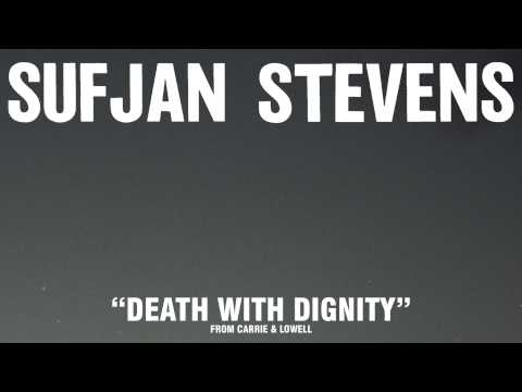 Death With Dignity (Song) by Sufjan Stevens