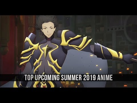 Top Upcoming Summer 2019 Anime (Final Ver.)