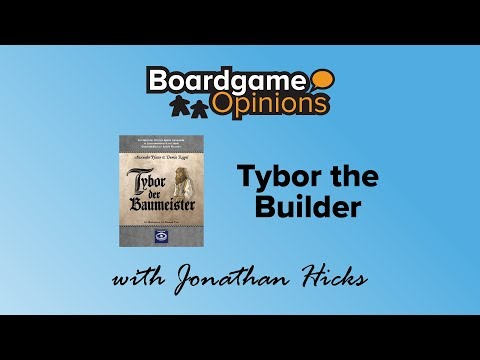 Boardgame Opinions: Tybor the Builder