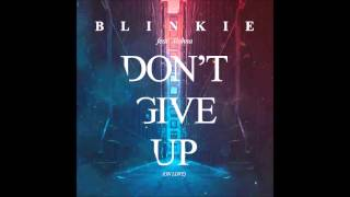 Blinkie - Don't Give Up (On Love) [Josh Parkinson Remix]