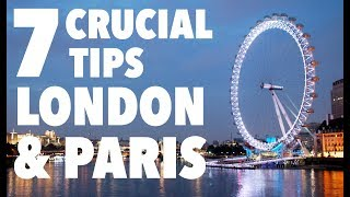 7 Must Know London and Paris Travel Tips
